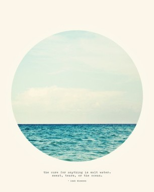"""View of serene ocean in a circular crop, with the quote """"the cure for anything is salt water; sweat, tears, or the ocean"""""""