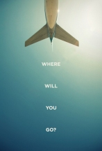 "an airplane tail from underneath, flying straight up, with the quote ""Where will you go?"""